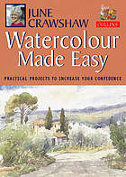 Watercolour made easy : practical projects to increase your confidence