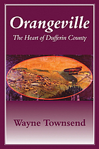 Orangeville : the heart of Dufferin County
