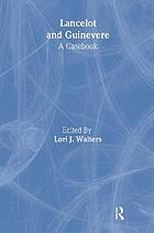 Lancelot and Guinevere : a casebook
