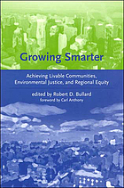 Growing smarter : achieving livable communities, environmental justice, and regional equity