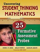 Uncovering student thinking in mathematics : 25 formative assessment probes