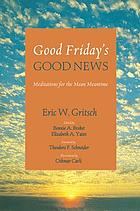 Good Friday's good news : meditations for the mean meantime