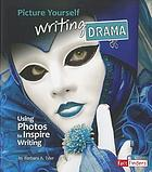 Picture yourself writing drama : using photos to inspire writing