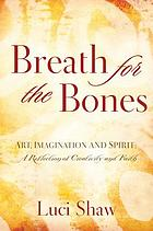 Breath for the bones : art, imagination, and spirit
