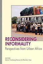 Reconsidering informality : perspectives from urban Africa