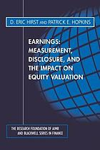 Earnings : measurement, disclosure, and the impact on equity valuation