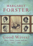 Good wives? : Mary, Fanny, Jennie & me, 1845-2001