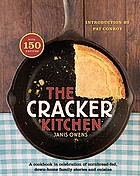 The cracker kitchen : a cookbook in celebration of cornbread-fed, down-home family stories and cuisine