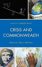 Crisis and commonwealth : Marcuse, Marx, McLaren