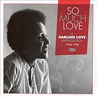 So much love : a Darlene Love anthology, 1958-1998.