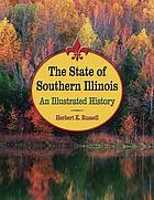 The state of southern Illinois : an illustrated history