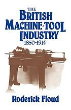 The British machine tool industry, 1850-1914