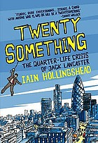 Twenty something : the quarter-life crisis of Jack Lancaster