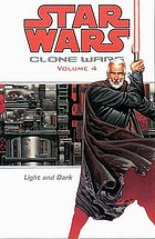 Star wars : clone wars. Volume 4, Light and dark