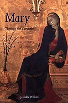 Mary through the centuries : her place in the history of culture