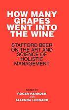 How many grapes went into the wine : Stafford Beer on the art and science of holistic management