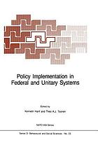 Policy Implementation in Federal and Unitary Systems : Questions of Analysis and Design