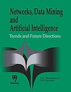 Networks, data mining and artificial intelligence : trends and future directions ; [papers presented at the National Workshop on Trends in Advanced Computing NWTAC 2006 ; Tezpur, 23 - 24 January 2006]