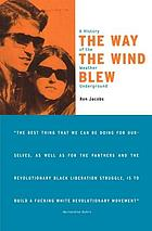 The way the wind blew : a history of the Weather Underground