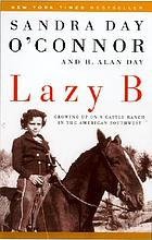 Lazy B : growing up on a cattle ranch in the American southwest
