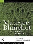 Maurice Blanchot : the demand of writing