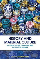 History and material culture : a student's guide to approaching alternative sources