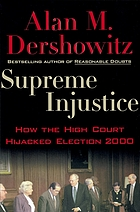 Supreme injustice : how the high court hijacked election 2000