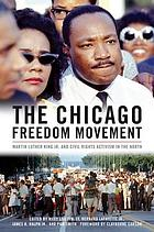 The Chicago Freedom Movement : Martin Luther King Jr. and civil rights activism in the north