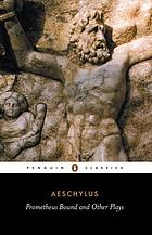 Prometheus bound. : the suppliants [u.a.]. Aeschylus. Transl. with an introd. by Philip Vellacott.