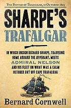 Sharpe's Trafalgar : Richard Sharpe and the Battle of Trafalgar, October 21, 1805