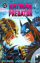Batman versus Predator : the collected edition