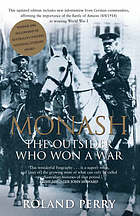 Monash : the outsider who won a war