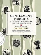 Gentlemen's pursuits : a country miscellany for discerning chaps