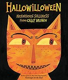 Hallowilloween : nefarious silliness from Calef Brown
