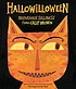 Hallowilloween : nefarious silliness from Calef... by  Calef Brown