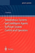 Autonomous systems and intelligent agents in power system control and operation