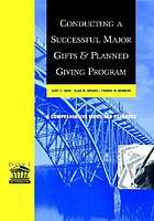 Conducting a successful major gifts and planned giving program : a comprehensive guide and resource