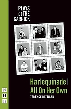 Harlequinade ; and, All on her own