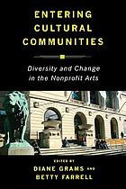 Entering cultural communities : diversity and change in the nonprofit arts