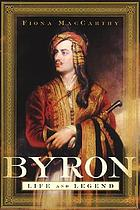 Byron : life and legend