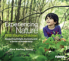 Experiencing nature with young children : awakening delight, curiosity, and a sense of stewardship