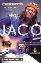 Jaco : the extraordinary and tragic life of Jaco Pastorius