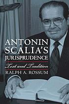 Antonin Scalia's jurisprudence : text and tradition