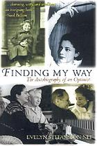 Finding my way : the autobiography of an optimist