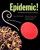 Epidemic! : the world of infectious diseases