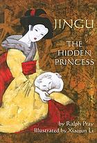 Jingu : the hidden princess