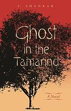 Ghost in the tamarind : a novel