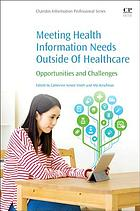 Meeting health information needs outside of healthcare : opportunities and challenges