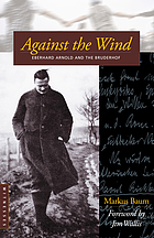 Against the wind : Eberhard Arnold and the Bruderhof