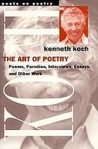 The art of poetry : poems, parodies, interviews, essays, and other work